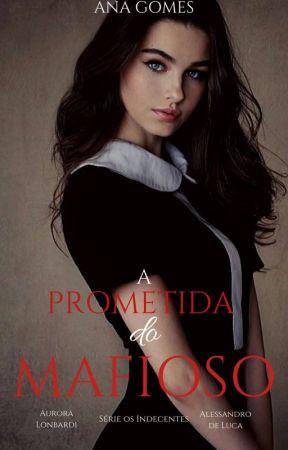 A Prometida do Mafioso by Srt_Goomes