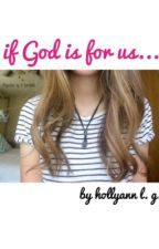 If God is for us... by hollyann_xo78