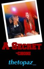 A Secret - Choni by chonifuckerzzz