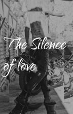 the silence of love by EAwrite