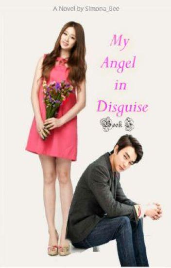My Angel in Disguise (Catch me I'm fallin') - Ate G  - Wattpad