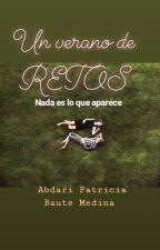 Un verano de Retos. by AbdariPatriciaBauteM