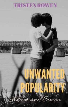Unwanted Popularity (NaNoWriMo)(boyxboy) by tristen2500