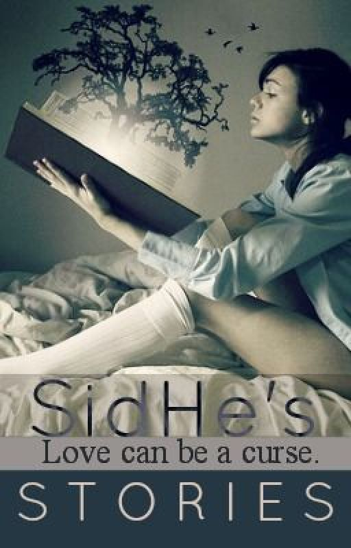 SidHe's Stories(REWRITING, IT'S A MESS SO DON'T) by sweetlittlepianist