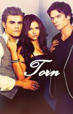 Torn (Vampire Diaries Fan-Fic) by _AnythingButOrdinary