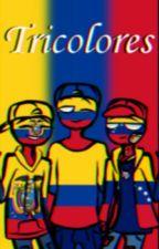 Tricolores- (Vene-Colom-Ecu)- (completa) by nightcore187