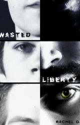 Wasted Liberty by im_your_bae