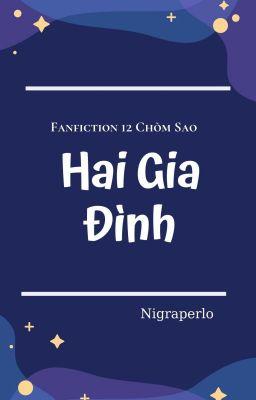 Đọc truyện [Fanficton 12 chòm sao] Hai Gia Đình