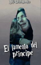El lamento del príncipe - Severus Snape by LifeWithBooks