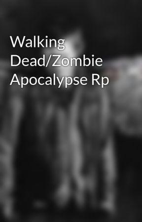 Walking Dead/Zombie Apocalypse Rp  by hott_Daryl_Dixon