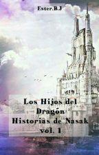 Los Hijos del Dragón  (Historias de Nasak vol.1) Editando by sterbj