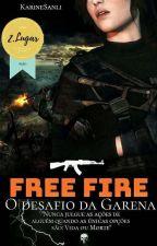 Free Fire- O Desafio Da Garena by KarineSantos489