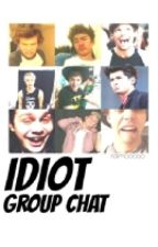 Idiot Group Chat ⇨ 1D and 5SOS [au] by jjugulae