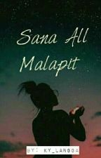 Sana all Malapit  by Ky_Langga