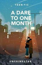 A Dare to One Month [COMPLETED✔] by MayoDosee