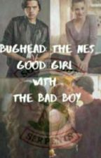 Bughead: The New Good Girl With The Bad Boy by RIVERDALEFANFICS103