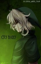 Cry Baby - BEN Drowned x Reader by jupiters-star