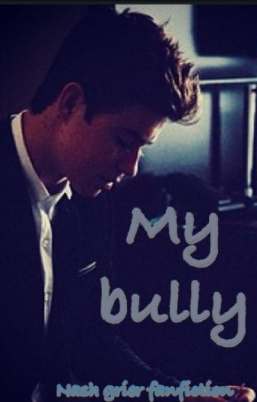My bully (nash grier fanfiction)