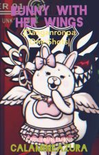 Bunny With Her Wings |Danganronpa One-Shots| by CalamineAzura