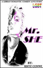 Mr.She (Romantic-Comedy GxG) by Lovedagger