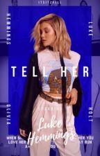 Tell Her • Luke Heminngs  by itsitzelll