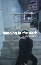 DANCING IN THE DARK | BANGTWICE by aphrsodite