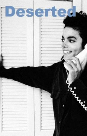 Deserted ( A Michael Jackson FanFiction Story) by 100kitty