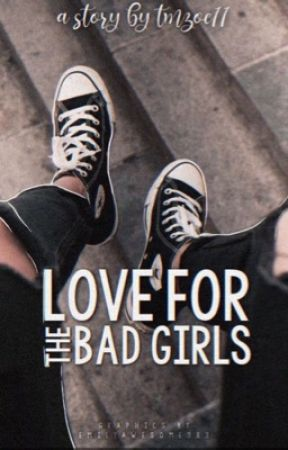Love For The Bad Girls by TMZoe11