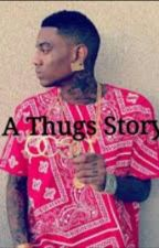 A Thugs Story by QueenYellie