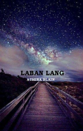 LABAN LANG by athinablain