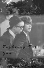 Fighting For You | Namjin Fanfiction by Im_Anneee