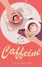 Caffeine ✔ by meddlingkids