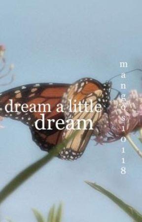 | dream a little dream | by mangos10118