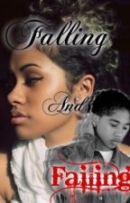 Falling And Failing - Roc Royal Love Story - by KyiahluvsRayRay