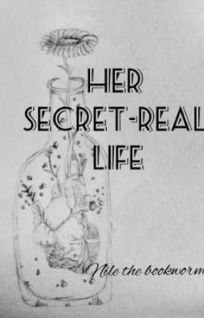 Her Secret-Real Life by nilethebookworm