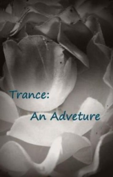 Trance: An Adventure by petcollect
