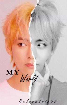 My World {Taehyung FF} by Belovedsin56