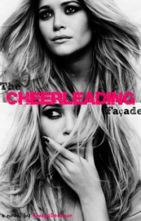 The Cheerleading Façade by CreepyDreamer