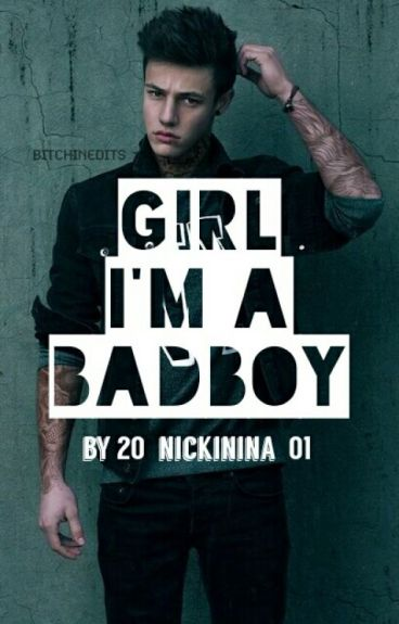 Girl, I'm a Badboy {Teil 1/2}