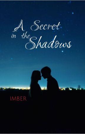 a secret in the shadows | an original story by TheStardustWarrior