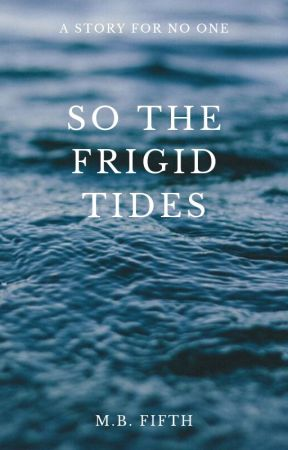 So the Frigid Tides by paraturtle