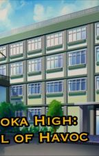 Fukuoka High:School of Havoc by NightFury18