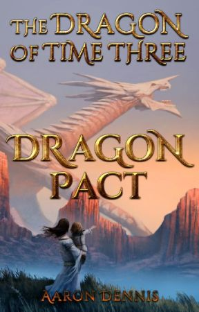 The Dragon of Time 3, Dragon Pact by StoriesbyDennis