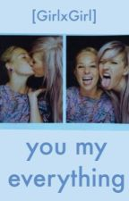 you my everything [deutsch] (Lesbian Stories) by elIiegoulding
