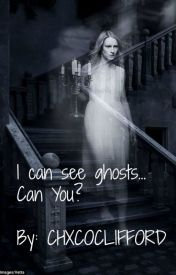 I can see ghosts... Can you? by CHXCOCLIFFORD