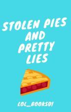 Stolen Pies and Pretty Lies by lol_books01