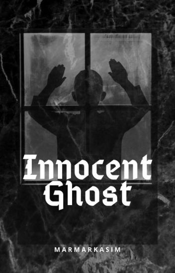 Innocent Ghost (ON HOLD)