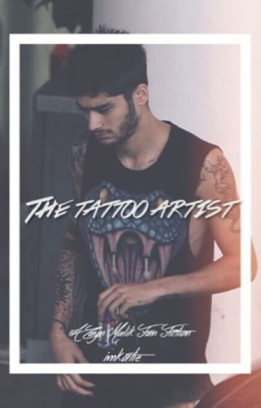 The Tattoo Artist - Zayn Malik