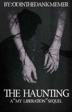   The Haunting   by OdinTheDankMemer