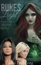 Runes of Light - Awakening of the Meta Witches by LisaFrideborg
